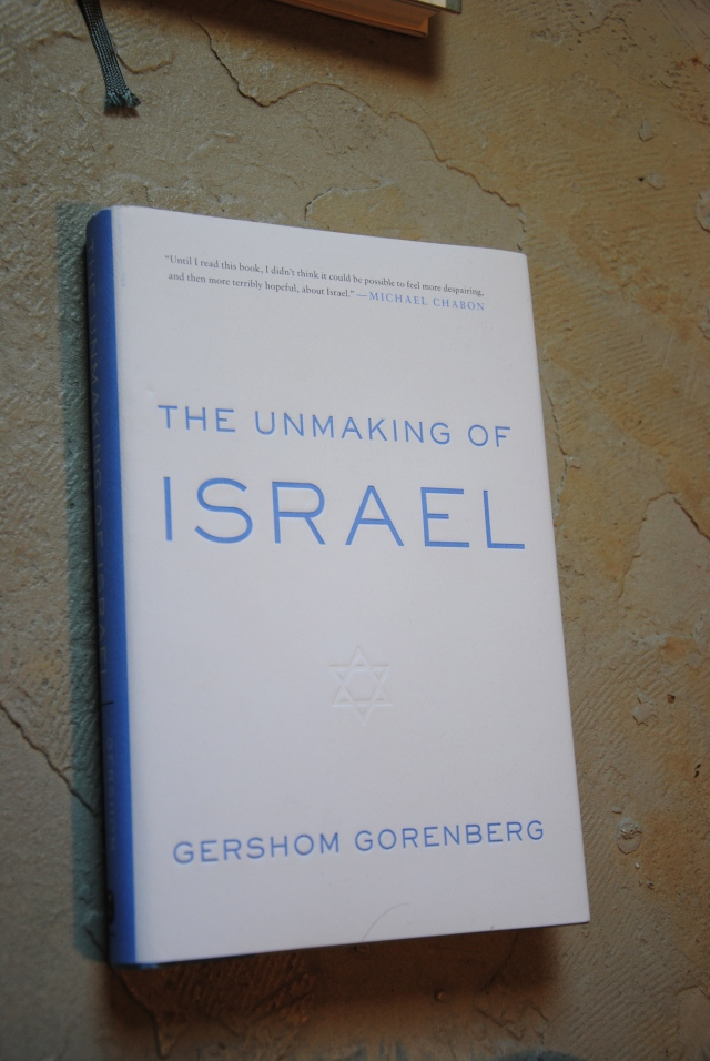 Gershom Gorenberg: The Unmaking of Israel